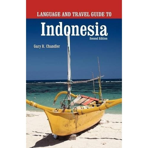 language and travel guide Indonesia by Gary Chandler